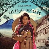 BALAS Y CHOCOLATE Lyrics Lila Downs