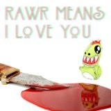 Rawr Means I Love You Lyrics Mochipet