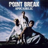 Apocadelic Lyrics Point Break