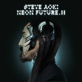Neon Future II Lyrics Steve Aoki