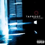 Welcome Lyrics Taproot