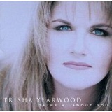 Thinkin' About You Lyrics Trisha Yearwood