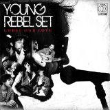 Curse Our Love Lyrics Young Rebel Set