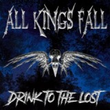 Drink To The Lost Lyrics All Kings Fall