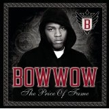 The Price Of Fame Lyrics Bow Wow