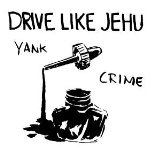 Yank Crime Lyrics Drive Like Jehu