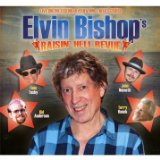 Raisin' Hell Revue Lyrics Elvin Bishop