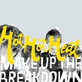 Make Up The Breakdown Lyrics Hot Hot Heat