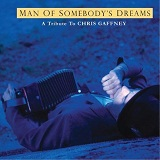 The Man Of Somebody's Dreams: A Tribute To The Songs Of Chris Gaffney Lyrics Joe Ely