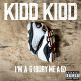 I'm a G (Bury Me a G) [Single] Lyrics Kidd Kidd