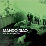 Never Seen The Light Of Day Lyrics Mando Diao