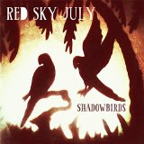 Shadowbirds Lyrics Red Sky July
