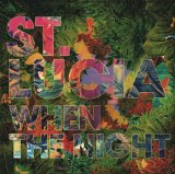 When The Night Lyrics St. Lucia