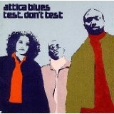 Test Don't Test Lyrics Attica Blues