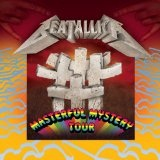 Masterful Mystery Tour Lyrics Beatallica