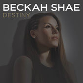 Destiny Lyrics Beckah Shae