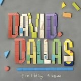 Something Awesome Lyrics David Dallas