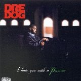 I Hate You With A Passion Lyrics Dre Dog (Andre Nickatina)