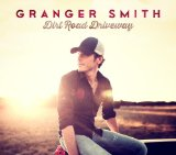 Dirt Road Driveway Lyrics Granger Smith