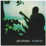 On And On Lyrics Jack Johnson