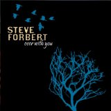 Over With You Lyrics Steve Forbert