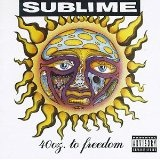40 Oz. To Freedom Lyrics Sublime