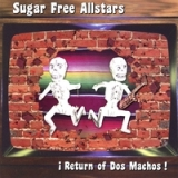 Return of Dos Machos! Lyrics Sugar Free Allstars