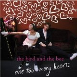 One Too Many Hearts Lyrics The Bird and the Bee