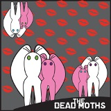 The Moths! Lyrics The Dead Moths