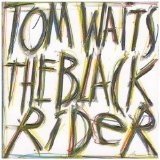 Black Rider Lyrics Waits Tom