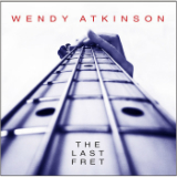 The Last Fret Lyrics Wendy Atkinson