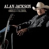Angels and Alcohol Lyrics Alan Jackson