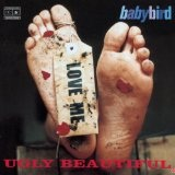 Ugly Beautiful Lyrics Babybird