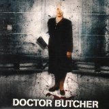Doctor Butcher Lyrics Doctor Butcher