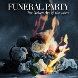 The Golden Age Of Knowhere Lyrics Funeral Party