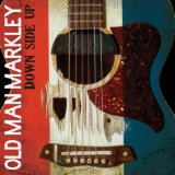 Down Side Up Lyrics Old Man Markley