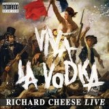 Viva La Vodka Lyrics Richard Cheese