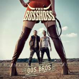 Dos Bros Lyrics The BossHoss