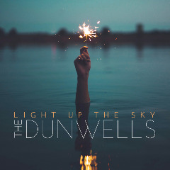 Light Up The Sky Lyrics The Dunwells