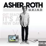 G.R.I.N.D. (Get Ready It's A New Day) [Single] Lyrics Asher Roth