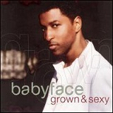 Grown & Sexy Lyrics BABYFACE