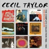 The Complete Collection: 1956-19 Lyrics Cecil Taylor