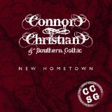New Hometown Lyrics Connor Christian & Southern Gothic