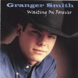 Waiting On Forever Lyrics Granger Smith