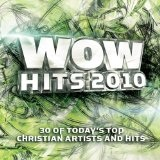 WOW Hits 2010 Lyrics Josh Wilson