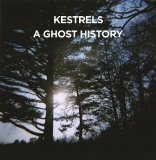 A Ghost History Lyrics Kestrels