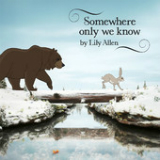 Somewhere Only We Know (Single) Lyrics Lilly Allen