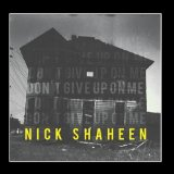 Don't Give Up On Me Lyrics Nick Shaheen