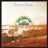 The End Of An Ear Lyrics Robert Wyatt