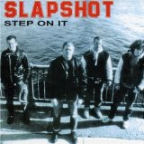 Step On It Lyrics Slapshot